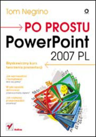 Okładka książki/ebooka Po prostu PowerPoint 2007 PL