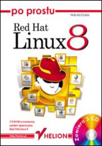 Okładka książki/ebooka Po prostu Red Hat Linux 8