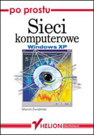 Okładka książki Po prostu sieci komputerowe