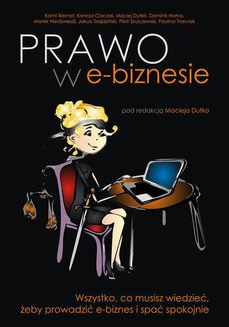 Okładka książki/ebooka Prawo w e-biznesie. Wszystko, co musisz wiedzieć, żeby prowadzić e-biznes i spać spokojnie