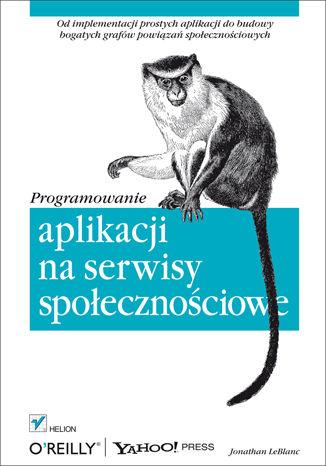 Okładka książki/ebooka Programowanie aplikacji na serwisy społecznościowe