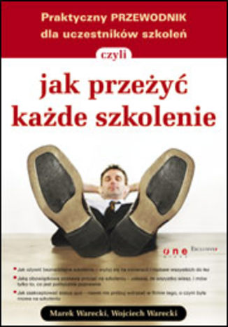 Okładka książki Praktyczny przewodnik dla uczestników szkoleń, czyli jak przeżyć każde szkolenie