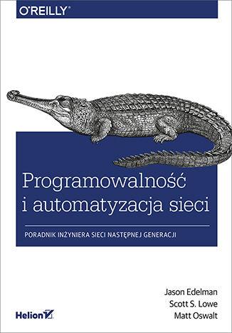 Okładka książki Programowalność i automatyzacja sieci. Poradnik inżyniera sieci następnej generacji