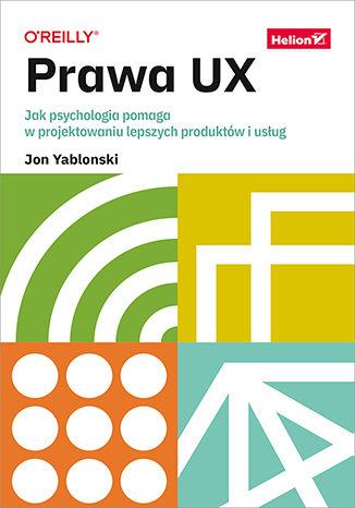 Okładka książki/ebooka Prawa UX. Jak psychologia pomaga w projektowaniu lepszych produktów i usług