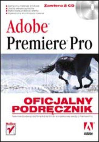 Okładka książki/ebooka Adobe Premiere Pro. Oficjalny podręcznik