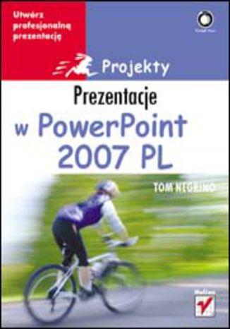 Okładka książki/ebooka Prezentacje w PowerPoint 2007 PL. Projekty