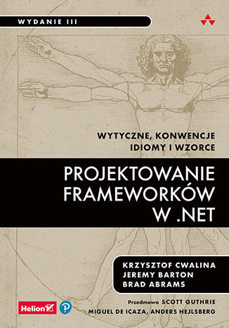 Okładka książki/ebooka Projektowanie frameworków w .NET. Wytyczne, konwencje, idiomy i wzorce. Wydanie III