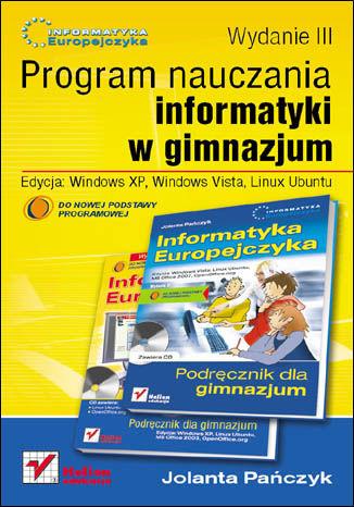 Okładka książki/ebooka Informatyka Europejczyka. Program nauczania informatyki w gimnazjum. Edycja: Windows XP, Windows Vista, Linux Ubuntu. Wydanie III