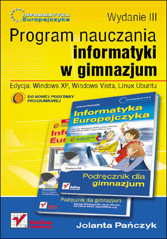 Okładka książki Informatyka Europejczyka. Program nauczania informatyki w gimnazjum. Edycja: Windows XP, Windows Vista, Linux Ubuntu. Wydanie III