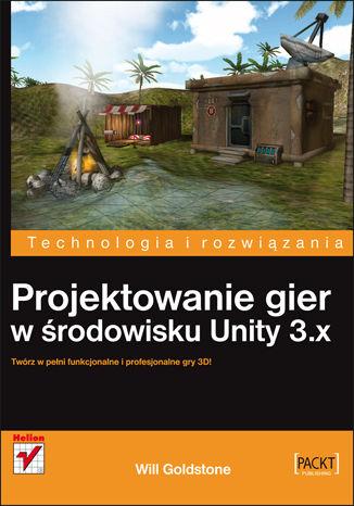 Okładka książki/ebooka Projektowanie gier w środowisku Unity 3.x