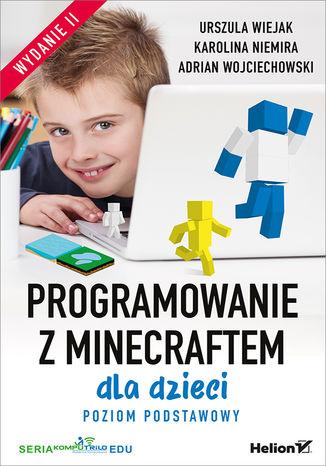 Okładka książki/ebooka Programowanie z Minecraftem dla dzieci. Poziom podstawowy. Wydanie II