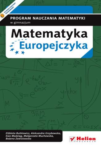 Okładka książki Matematyka Europejczyka. Program nauczania matematyki w gimnazjum