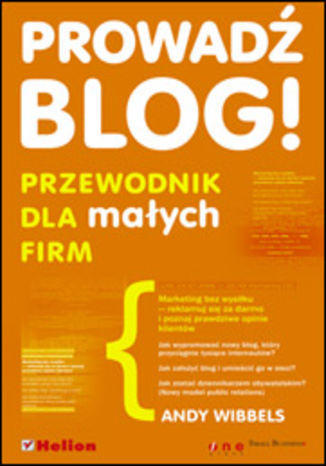 Okładka książki/ebooka Prowadź blog! Przewodnik dla małych firm