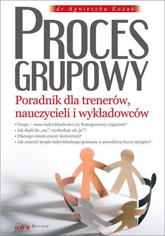 Okładka książki Proces grupowy. Poradnik dla trenerów, nauczycieli i wykładowców
