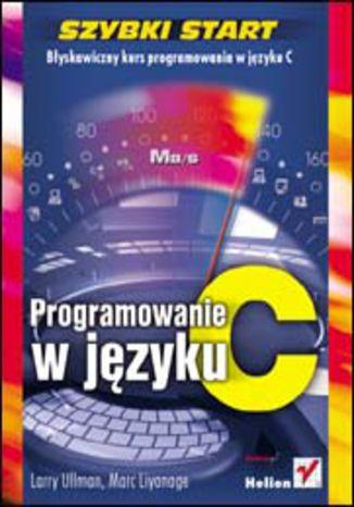 Okładka książki/ebooka Programowanie w języku C. Szybki start