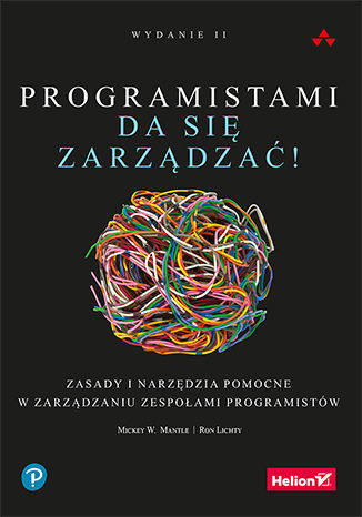 Okładka książki/ebooka Programistami da się zarządzać! Zasady i narzędzia pomocne w zarządzaniu zespołami programistów. Wydanie II