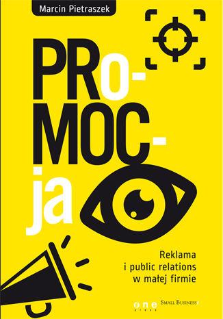 Okładka książki PRo-MOC-ja. Reklama i public relations w małej firmie