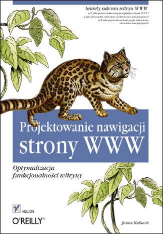Okładka książki/ebooka Projektowanie nawigacji strony WWW. Optymalizacja funkcjonalności witryny