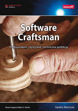 Software Craftsman. Profesjonalizm, czysty kod i techniczna perfekcja (ebook + pdf)