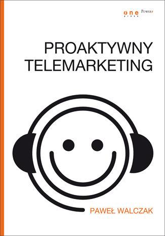 Okładka książki/ebooka Proaktywny telemarketing