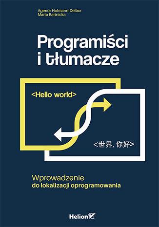 Okładka książki/ebooka Programiści i tłumacze. Wprowadzenie do lokalizacji oprogramowania