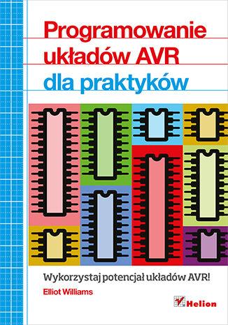 Okładka książki Programowanie układów AVR dla praktyków