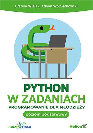 Okładka książki Python w zadaniach. Programowanie dla młodzieży. Poziom podstawowy