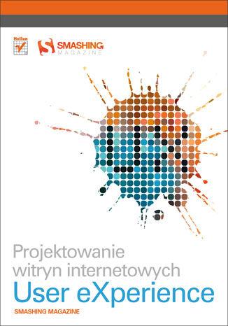Okładka książki/ebooka Projektowanie witryn internetowych User eXperience. Smashing Magazine