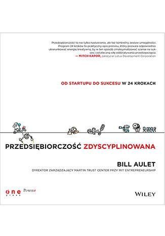 Okładka książki/ebooka Przedsiębiorczość zdyscyplinowana. Od startupu do sukcesu w 24 krokach