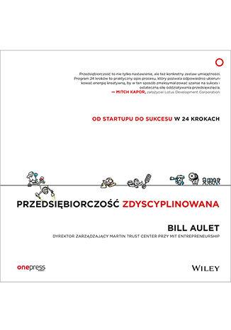 Okładka książki Przedsiębiorczość zdyscyplinowana. Od startupu do sukcesu w 24 krokach