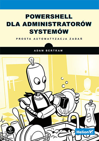 Okładka książki PowerShell dla administratorów systemów. Prosta automatyzacja zadań