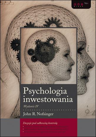 Okładka książki/ebooka Psychologia inwestowania. Wydanie IV