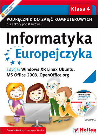 Okładka książki/ebooka Informatyka Europejczyka. Podręcznik do zajęć komputerowych dla szkoły podstawowej, kl. 4. Edycja: Windows XP, Linux Ubuntu, MS Office 2003, OpenOffice.org (Wydanie II)