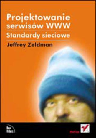 Okładka książki/ebooka Projektowanie serwisów WWW. Standardy sieciowe