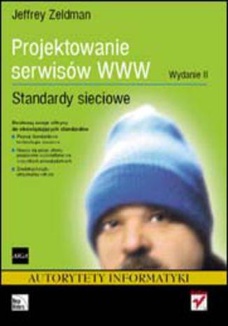 Okładka książki/ebooka Projektowanie serwisów WWW. Standardy sieciowe. Wydanie II