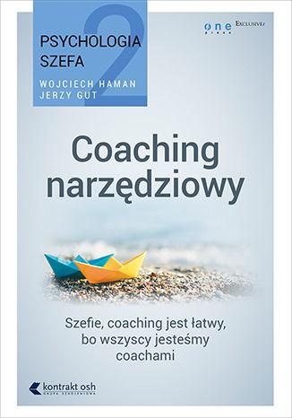 Okładka książki/ebooka Psychologia szefa 2. Coaching narzędziowy