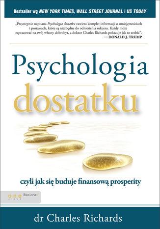 Okładka książki Psychologia dostatku, czyli jak się buduje finansową prosperity