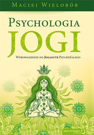 Okładka książki/ebooka Psychologia jogi. Wprowadzenie do 'Jogasutr' Patańdźalego