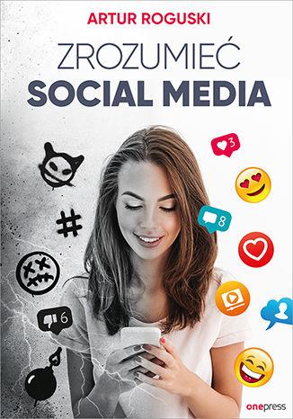 Okładka książki/ebooka Zrozumieć social media