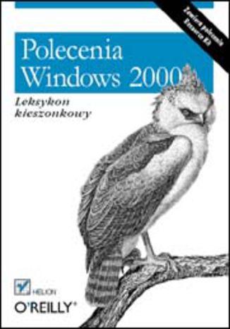 Okładka książki/ebooka Polecenia Windows 2000. Leksykon kieszonkowy