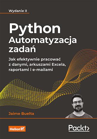 Okładka książki/ebooka Python. Automatyzacja zadań. Jak efektywnie pracować z danymi, arkuszami Excela, raportami i e-mailami. Wydanie II