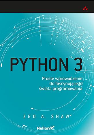 Okładka książki Python 3. Proste wprowadzenie do fascynującego świata programowania