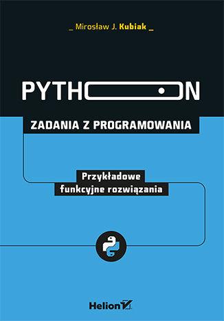 Okładka książki Python. Zadania z programowania. Przykładowe funkcyjne rozwiązania