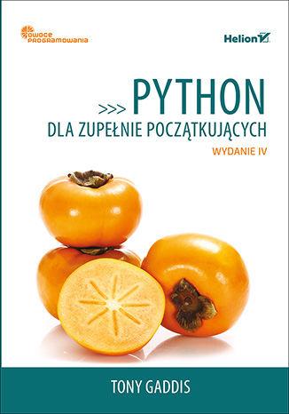 Okładka książki/ebooka Python dla zupełnie początkujących. Owoce programowania. Wydanie IV