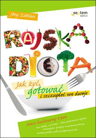 Rajska dieta. Jak żyć, gotować i szczupleć we dwoje