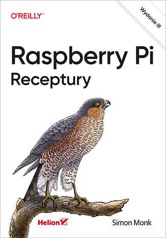 Okładka książki Raspberry Pi. Receptury. Wydanie III