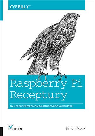 Okładka książki Raspberry Pi. Receptury