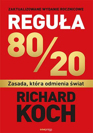 Okładka książki Reguła 80/20. Zasada, która odmienia świat