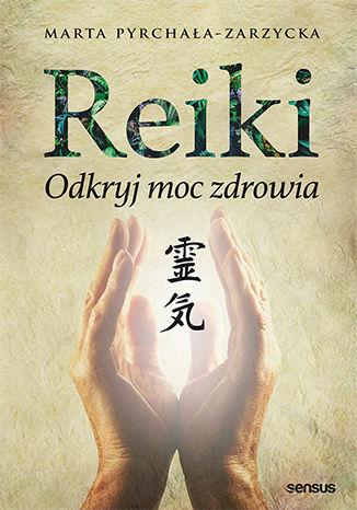 Okładka książki Reiki. Odkryj moc zdrowia