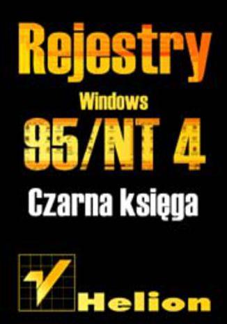 Okładka książki/ebooka Rejestry Windows 95/NT. Czarna księga
